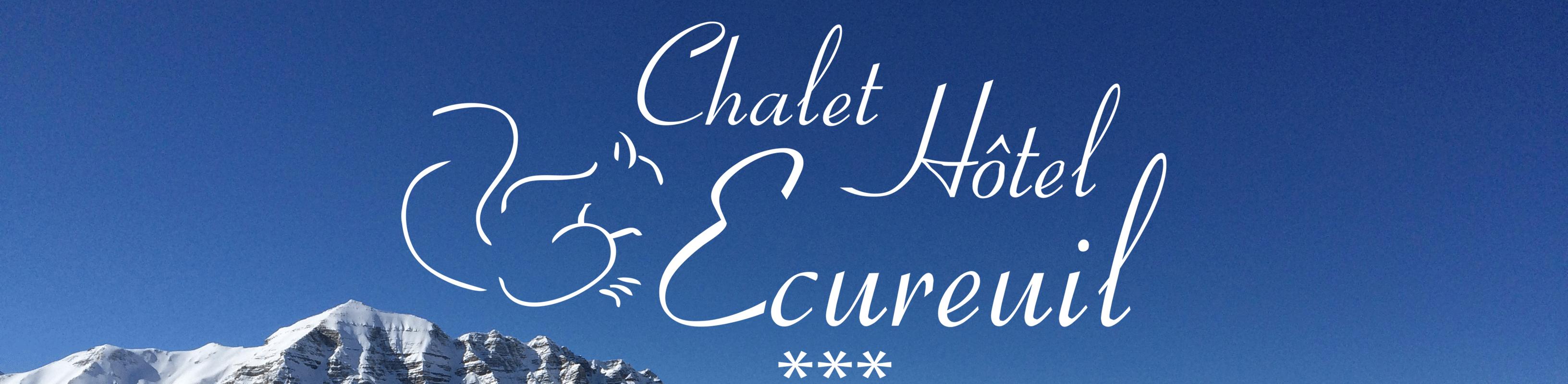 Chalet Hôtel de charme l'Écureuil***